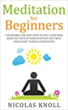Meditation for Beginners: 7 Incredible and Easy Ways to Still Your Mind, Hear the Voice of Your Intuition and Trust Your Heart Through Meditation (Meditation ...  - Active Meditation - Anxiety Relief)