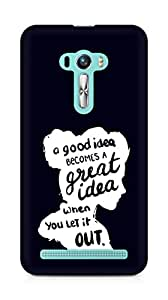 AMEZ a good idea becomes a great idea when you let it out Back Cover For Asus Zenfone Selfie