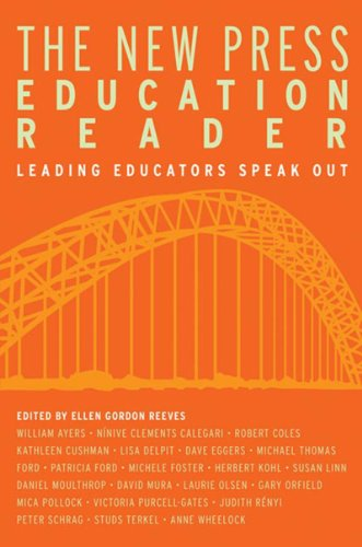 The New Press Education Reader: Leading Educators Speak Out