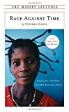 Race Against Time: Searching for Hope in AIDS-Ravaged Africa (CBC Massey Lecture) (0887847536) by Stephen Lewis