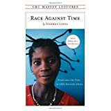 Race Against Time: Searching for Hope in AIDS-Ravaged Africaby Stephen Lewis