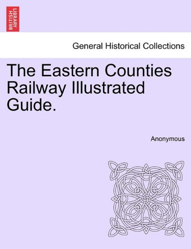 The Eastern Counties Railway Illustrated Guide.