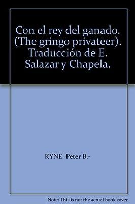 Con el rey del ganado. (The gringo privateer). Traducción de E. Salazar y Chapela.