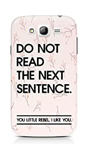 AMEZ do not read the next sentence i like you Back Cover For Samsung Grand Neo Plus