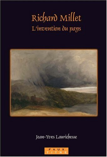 Richard Millet. L'invention du pays. (Faux titre 293) (French Edition)