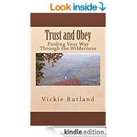 Trust and Obey: Finding Your Way Through the Wilderness