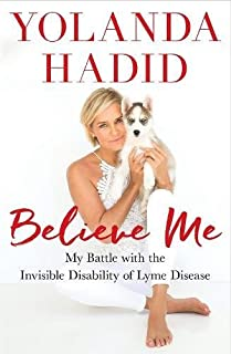Book Cover: Believe Me: My Battle with the Invisible Disability of Lyme Disease