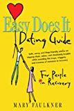 Mary Faulkner Easy Does it Dating Guide: For People in Recovery