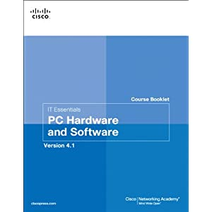 IT Essentials PC Hardware and Software Course Booklet, Version 4.1 (2nd Edition) (Course Booklets) Cisco Networking Academy