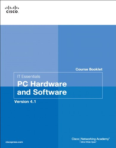 IT Essentials PC Hardware and Software Course Booklet,...
