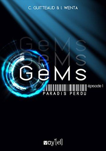 Couverture du livre GeMs - Paradis Perdu - 1x01: Pilote
