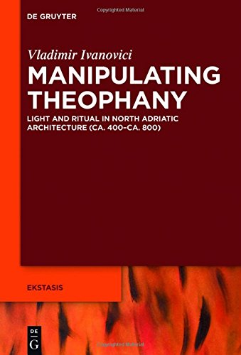 manipulating-theophany-light-and-ritual-in-north-adriatic-architecture-ca-400-ca-800