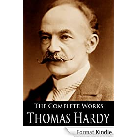 The Complete Works of Thomas Hardy, (110 Books and Short Stories): Tess of the d'Urbervilles, Far from the Madding Crowd, Jude the Obscure and More (English Edition)
