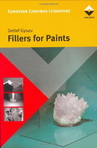 Fillers for Paints: Basics and Applications (European Coatings Literature (Vincentz)), by Detlef Gysau