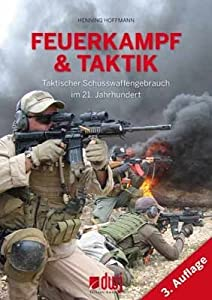 Feuerkampf und Taktik: Taktischer Schusswaffengebrauch im 21. Jahrhundert