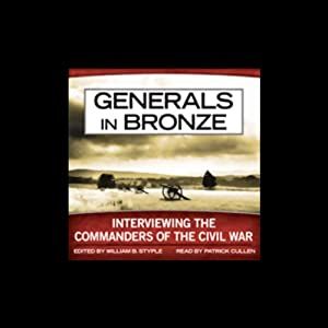 Generals in Bronze: Interviewing the Commanders of the Civil War | [William B. Styple]