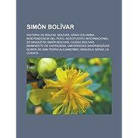 Simon Bolivar: Historia de Bolivia, Bolivar, Gran Colombia, Independencia del Peru, Aeropuerto Internacional de...
