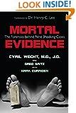 Mortal Evidence: The Forensics Behind Nine Shocking Cases