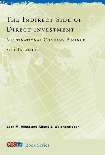 The Indirect Side of Direct Investment: Multinational Company Finance and Taxation (CESifo Book Series)