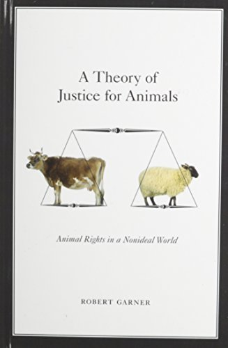 A Theory of Justice for Animals: Animal Rights in a Nonideal World