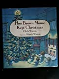 How Brown Mouse Kept Christmas