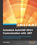 Tom Nelson Instant Autodesk AutoCAD 2014 Customization with .NET