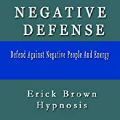 Defend Against Negative People And Thoughts Self Hypnosis & Guided Meditation | [Erick Brown]