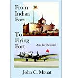 img - for [ FROM INDIAN FORT TO FLYING FORT -AND FAR BEYOND ] BY Mouat, John C ( Author ) Oct - 2002 [ Hardcover ] book / textbook / text book