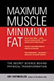 img - for Maximum Muscle. Minimum Fat The Secret Science Behind Physical Transformation.jpg book / textbook / text book