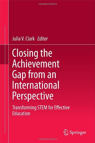 Closing the Achievement Gap from an International Perspective: Transforming STEM for Effective Education