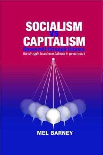 SOCIALISM vs CAPITALISM: Roosevelt through Obama