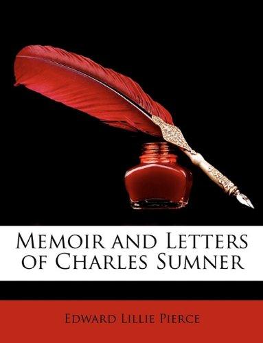 Memoir and Letters of Charles Sumner