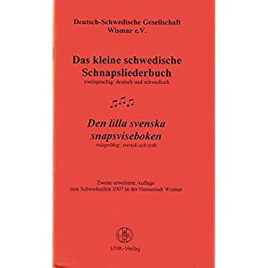 Das kleine schwedische Schnapsliederbuch /Den lilla svenska snapsviseboken: Zweisprachig: