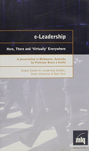 E-leadership: Here, There, and Virtually Everywhere [VHS]