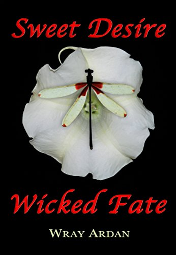Sweet Desire, Wicked Fate by Wray Ardan ebook deal