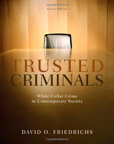 Trusted Criminals: White Collar Crime In Contemporary Society: David O. Friedrichs: 9780495600824: Amazon.com: Books