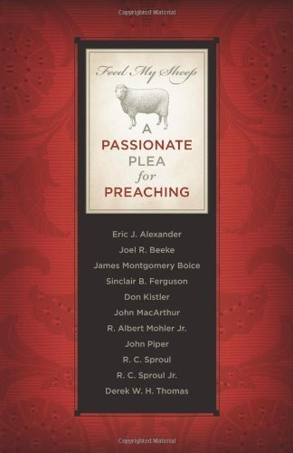 feed-my-sheep-a-passionate-plea-for-preaching-hardcover-expanded-second-ed-r-albert-mohler-jr-james-