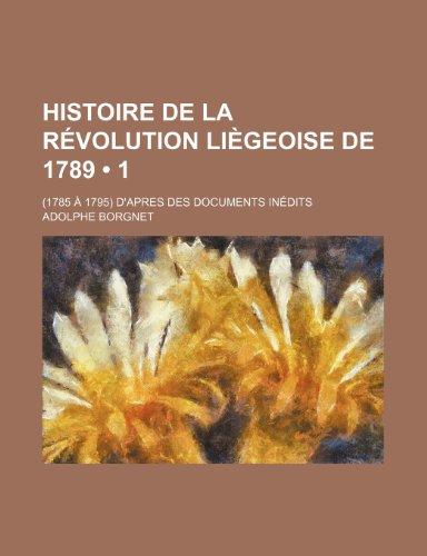 Histoire de la révolution Liègeoise de 1789 (1)