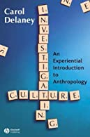 Investigating Culture: An Experiential Introduction to Anthropology by Delaney