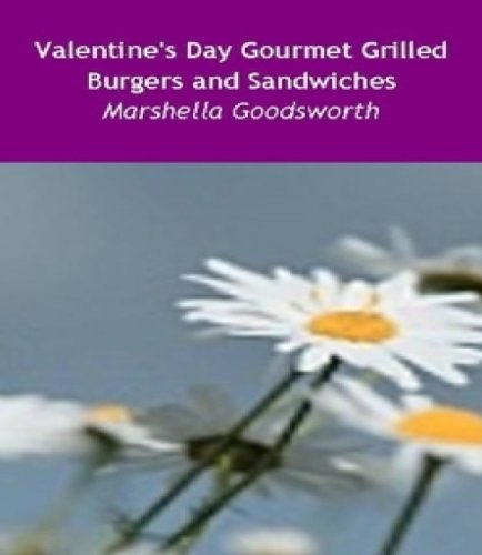 Valentine's Day Gourmet Grilled Sandwiches and Burgers