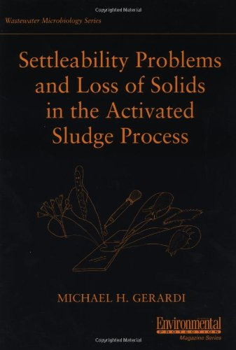 Settleability Problems and Loss of Solids in the Activated Sludge Process (Wastewater Microbiology)