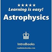 Astrophysics | Livre audio Auteur(s) :  IntroBooks Narrateur(s) : Andrea Giordani
