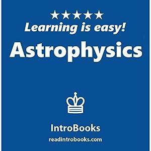 Astrophysics Hörbuch von  IntroBooks Gesprochen von: Andrea Giordani