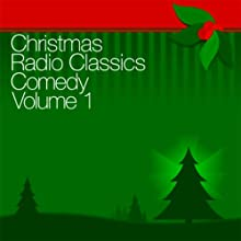 Christmas Radio Classics: Comedy Vol. 1  by Abbott & Costello, Amos 'n' Andy, Baby Snooks