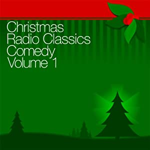 Christmas Radio Classics: Comedy Vol. 1 | [Abbott & Costello, Amos 'n' Andy, Baby Snooks]