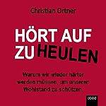 Hört auf zu heulen: Warum wir wieder härter werden müssen, um unseren Wohlstand zu schützen | Christian Ortner