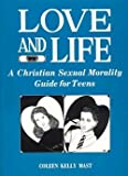 img - for Love and Life: A Christian Sexual Morality Guide for Teens book / textbook / text book