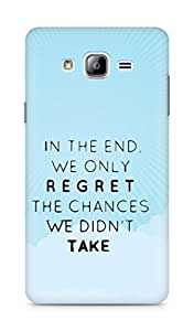 AMEZ we only regret the chances we didnt take Back Cover For Samsung Galaxy ON7