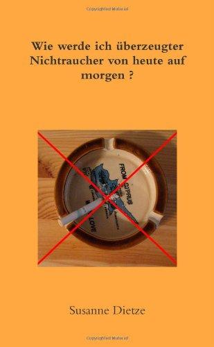 Buchcover: Wie Werde Ich _Berzeugter Nichtraucher Von Heute Auf Morgen ?