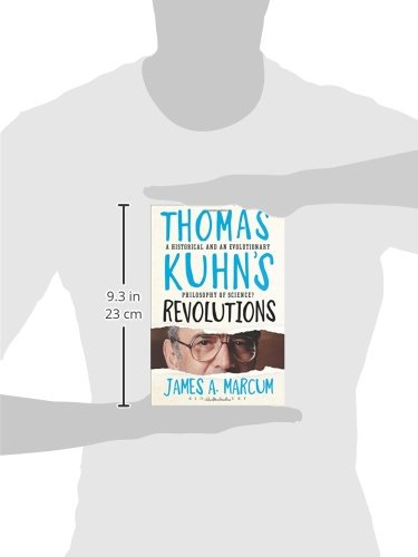 Thomas Kuhn's Revolutions: A Historical and an Evolutionary Philosophy of Science?